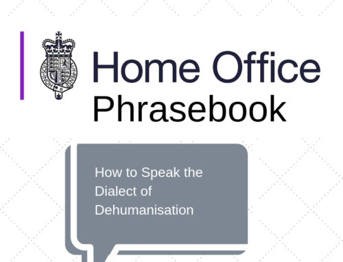 Your pocket Home Office phrasebook: A dialect of dehumanisation
