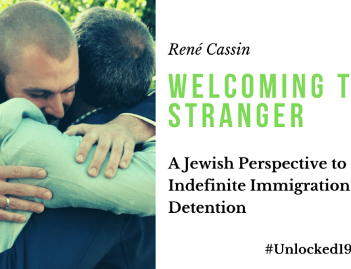 Welcoming the Stranger – a Jewish Perspective to Ending Indefinite Immigration Detention